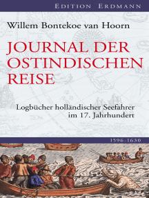 Die Reise des Kapitäns Bontekoe: Logbücher holländischer Seefahrer im 17. Jahrhundert