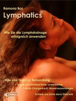 Lymphatics. Wie Sie die Lymphdrainage erfolgreich anwenden.