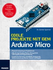 Coole Projekte mit dem Arduino™ Micro: Physical Computing im Projekteinsatz