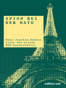 Spion bei der NATO: Hans-Joachim Bamler, der erste Resident der HV A in Paris