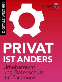 Privat ist anders: Urheberrecht und Datenschutz auf Facebook