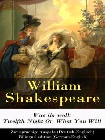 Was ihr wollt / Twelfth Night Or, What You Will - Zweisprachige Ausgabe (Deutsch-Englisch): Bilingual edition (German-English)