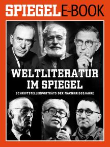 Weltliteratur im SPIEGEL - Band 1: Schriftstellerporträts der Nachkriegsjahre: Ein SPIEGEL E-Book