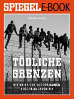 Tödliche Grenzen - Die Krise der europäischen Flüchtlingspolitik