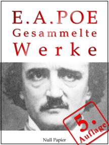 Edgar Allan Poe - Gesammelte Werke: Gesammelte Werke