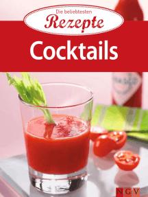 Cocktails: Die beliebtesten Rezepte