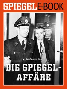Die SPIEGEL-Affäre: Ein SPIEGEL E-Book