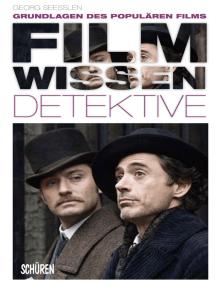 Filmwissen: Detektive: Grundlagen des populären Films