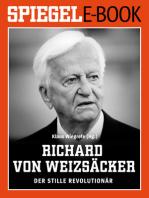 Richard von Weizsäcker - Der stille Revolutionär