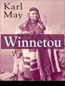 Winnetou: Alle 4 Bände - Der Kampf für Gerechtigkeit und Frieden (Western-Klassiker)
