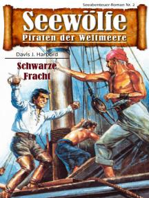 Seewölfe - Piraten der Weltmeere 2: Schwarze Fracht