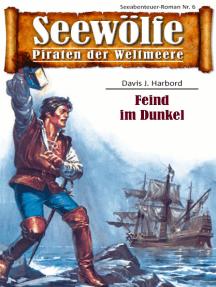 Seewölfe - Piraten der Weltmeere 6: Feind im Dunkel