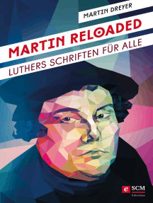 Martin Reloaded: Luthers Schriften für alle