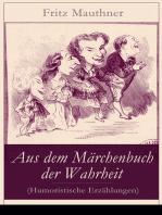 Aus dem Märchenbuch der Wahrheit (Humoristische Erzählungen)
