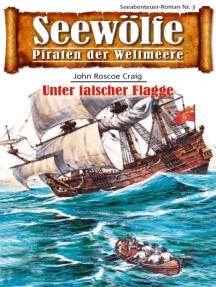 Seewölfe - Piraten der Weltmeere 3: Unter falscher Flagge