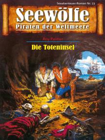 Seewölfe - Piraten der Weltmeere 23: Die Toteninsel