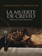 La muerte de Cristo: Meditaciones sobre la Semana Santa