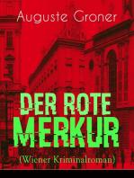 Der rote Merkur (Wiener Kriminalroman)