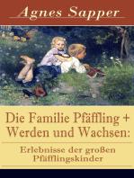 Die Familie Pfäffling + Werden und Wachsen