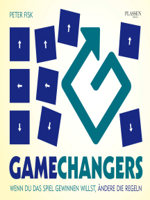 Gamechangers: Wenn du das Spiel gewinnen willst, ändere die Regeln