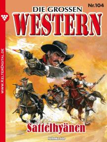 Die großen Western 104: Sattelhyänen