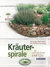 Kräuterspirale: im naturnahen Garten