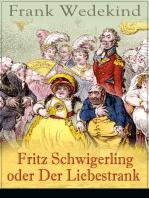 Fritz Schwigerling oder Der Liebestrank