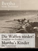Die Waffen nieder! (Kampf für den Frieden) + Martha's Kinder (Die Fortsetzung)