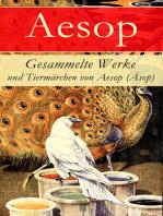 Gesammelte Werke und Tiermärchen von Aesop (Äsop)