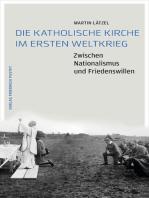 Die Katholische Kirche im Ersten Weltkrieg