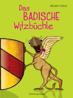 Das badische Witzbüchle: 154 viehmäßige Witz