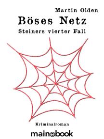 Böses Netz: Steiners vierter Fall