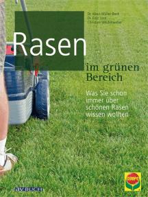 Rasen im grünen Bereich: Was Sie schon immer über schönen Rasen wissen wollten