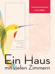 Ein Haus mit vielen Zimmern: Autorinnen erzählen vom Schreiben