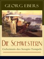 Die Schwestern - Geheimnis des Serapis-Tempels