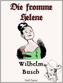 Wilhelm Busch - Die fromme Helene: Hochauflösende Fassung
