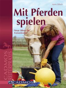 Mit Pferden spielen: Neue Ideen für Freizeitreiter