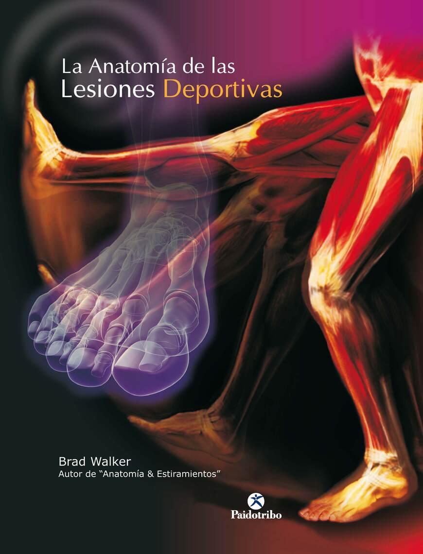 La anatomía de las lesiones deportivas (Color) by Brad Walker by ...