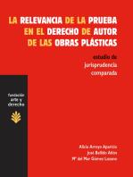 La relevancia de la prueba en el derecho de autor de las obras plásticas: Estudio de jurisprudencia comparada