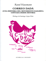 Correo Dadá: Una historia del movimiento dadaísta contada desde dentro