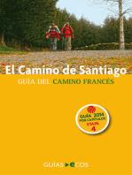 El Camino de Santiago. Etapa 4. De Pamplona a Puente la Reina: Guía del Camino Francés. 2014