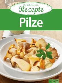 Pilze: Die beliebtesten Rezepte