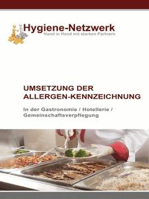 Umsetzung der Allergen-Kennzeichnung: Allergenkennzeichnung - der Praxisleitfaden zur Umsetzung