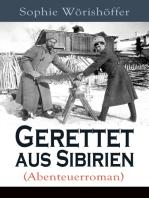 Gerettet aus Sibirien (Abenteuerroman)