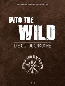 Into The Wild: Die Outdoorküche