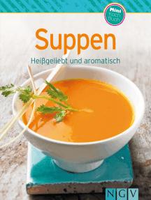 Suppen: Unsere 100 besten Rezepte in einem Kochbuch