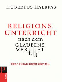 Religionsunterricht nach dem Glaubensverlust: Eine Fundamentalkritik