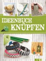 Ideenbuch Knüpfen: Kreative Knoten aus Paracord, Sisal, Kordel und mehr