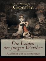 Die Leiden des jungen Werther (Klassiker der Weltliteratur)