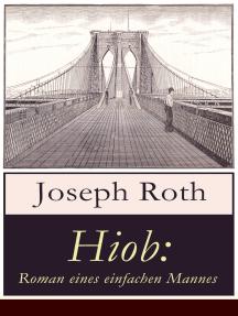 Hiob: Roman eines einfachen Mannes: Leidensweg des jüdisch-orthodoxen Toralehrers Mendel - Schicksalsschläge, durch die sein Glaube an Gott auf eine harte Probe gestellt ist